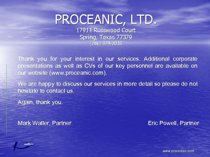 PROCEANIC, LTD. 17911 Russwood Court Spring, Texas 77379 (281) 379 -2033 Thank you for