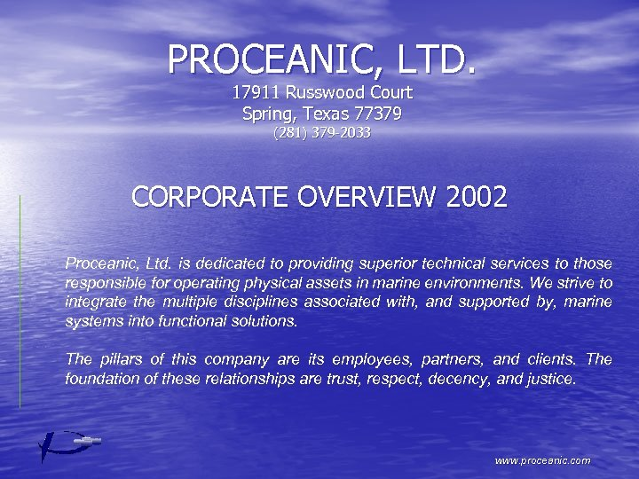 PROCEANIC, LTD. 17911 Russwood Court Spring, Texas 77379 (281) 379 -2033 CORPORATE OVERVIEW 2002
