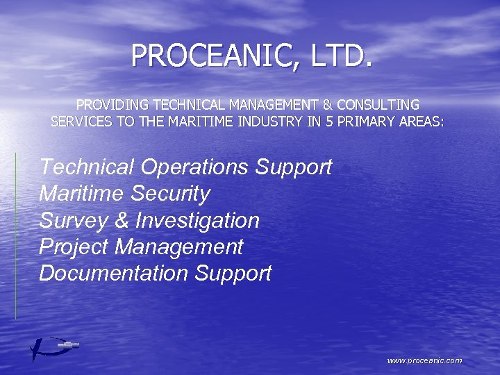 PROCEANIC, LTD. PROVIDING TECHNICAL MANAGEMENT & CONSULTING SERVICES TO THE MARITIME INDUSTRY IN 5