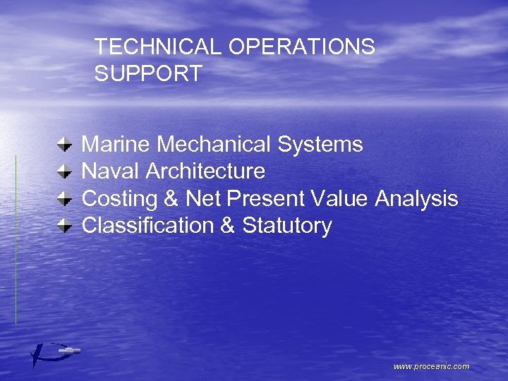 TECHNICAL OPERATIONS SUPPORT Marine Mechanical Systems Naval Architecture Costing & Net Present Value Analysis