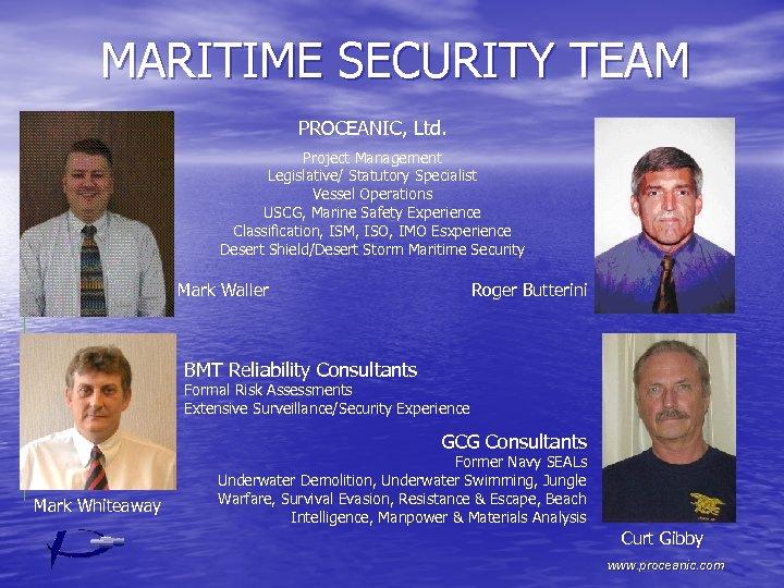MARITIME SECURITY TEAM PROCEANIC, Ltd. Project Management Legislative/ Statutory Specialist Vessel Operations USCG, Marine