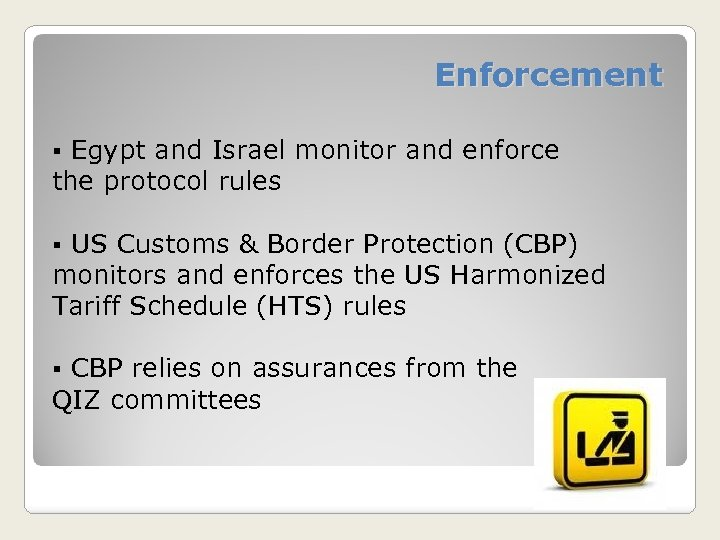 Enforcement Egypt and Israel monitor and enforce the protocol rules § US Customs &
