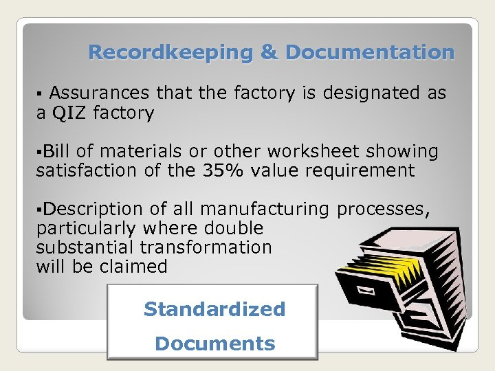 Recordkeeping & Documentation Assurances that the factory is designated as a QIZ factory §