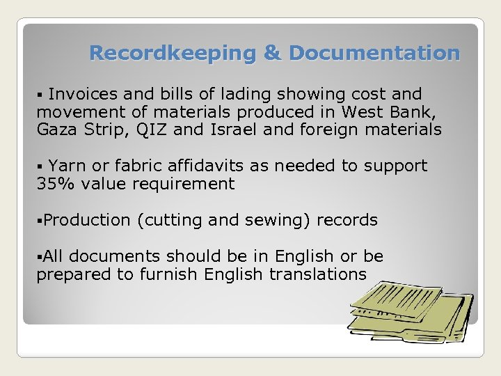 Recordkeeping & Documentation Invoices and bills of lading showing cost and movement of materials