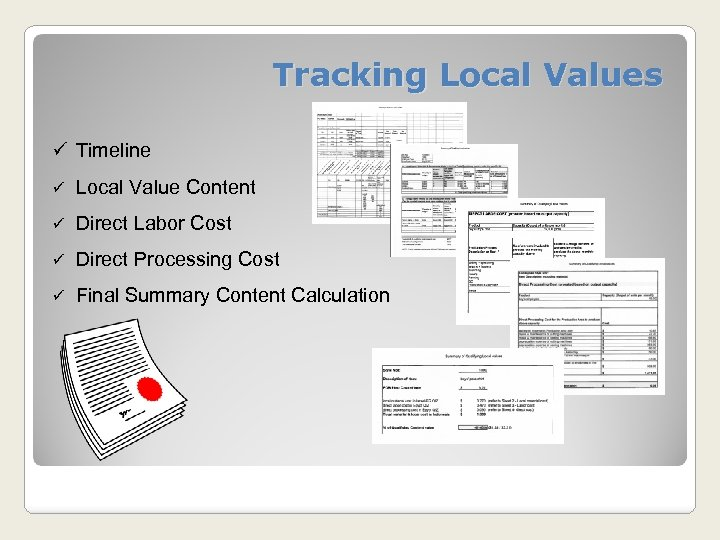Tracking Local Values ü Timeline ü Local Value Content ü Direct Labor Cost ü