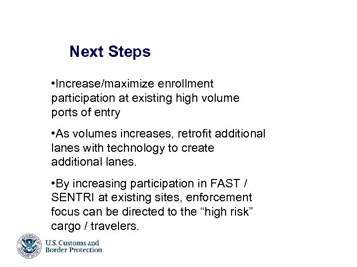 SENTRI Locations Next Steps and • Increase/maximize enrollment participation at existing high volume ports