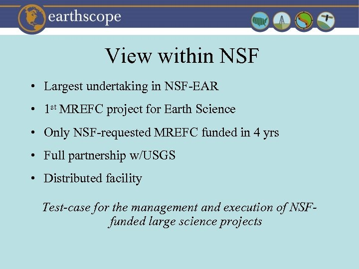 View within NSF • Largest undertaking in NSF-EAR • 1 st MREFC project for