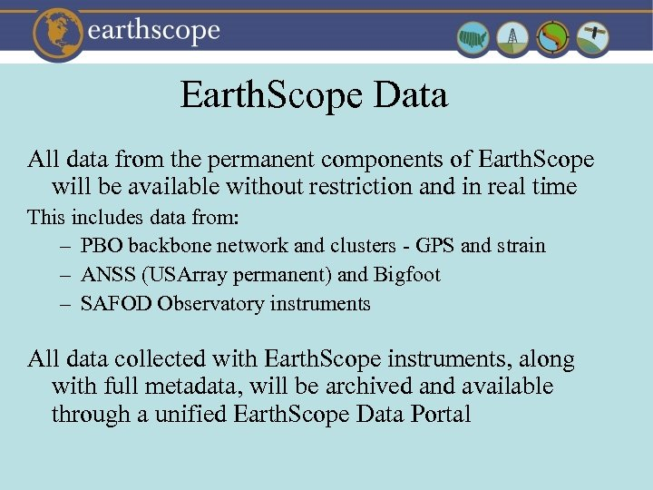 Earth. Scope Data All data from the permanent components of Earth. Scope will be