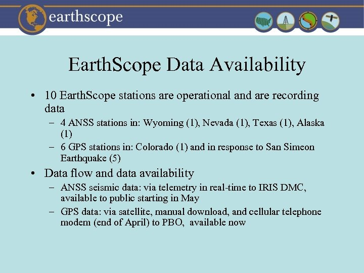 Earth. Scope Data Availability • 10 Earth. Scope stations are operational and are recording