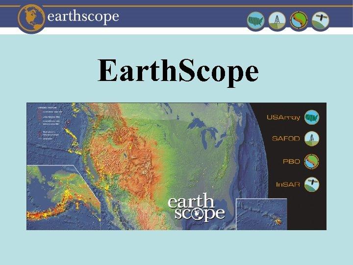 Earth. Scope