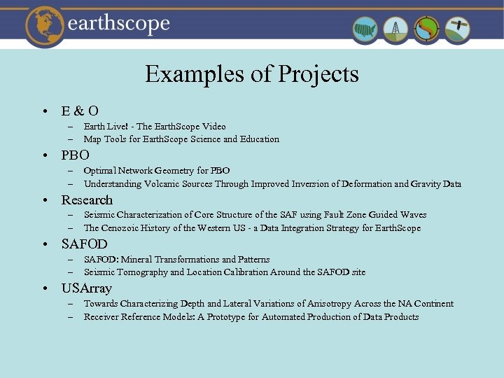 Examples of Projects • E&O – – Earth Live! - The Earth. Scope Video