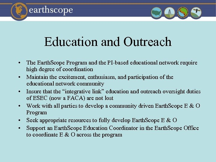 Education and Outreach • The Earth. Scope Program and the PI-based educational network require