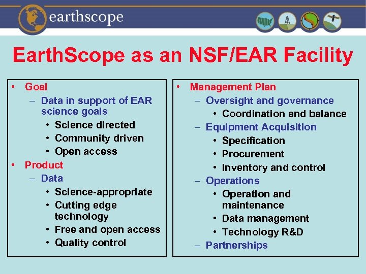 Earth. Scope as an NSF/EAR Facility • Goal – Data in support of EAR
