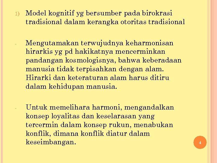 1) Model kognitif yg bersumber pada birokrasi tradisional dalam kerangka otoritas tradisional - Mengutamakan