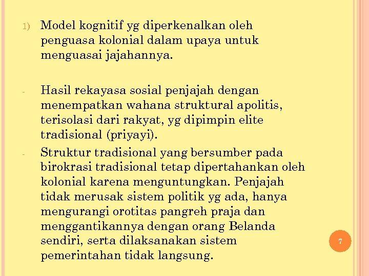 1) Model kognitif yg diperkenalkan oleh penguasa kolonial dalam upaya untuk menguasai jajahannya. -