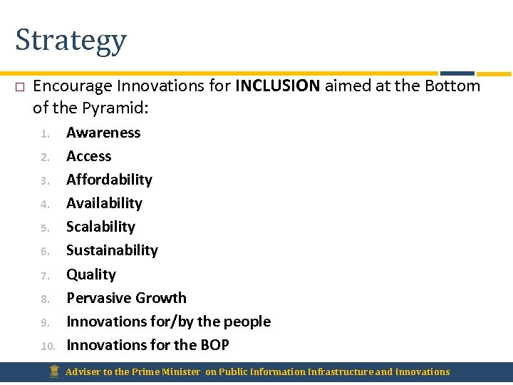Strategy Encourage Innovations for INCLUSION aimed at the Bottom of the Pyramid: 1. 2.