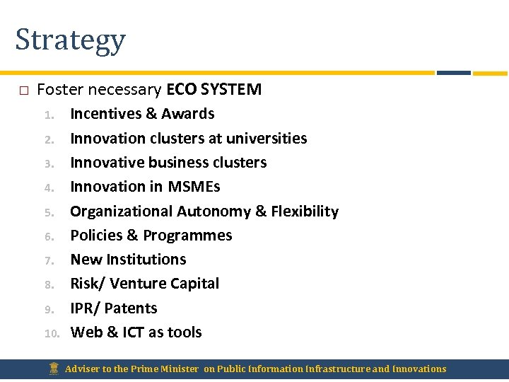 Strategy Foster necessary ECO SYSTEM 1. 2. 3. 4. 5. 6. 7. 8. 9.
