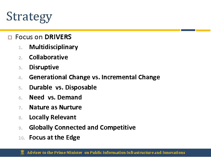 Strategy Focus on DRIVERS 1. 2. 3. 4. 5. 6. 7. 8. 9. 10.