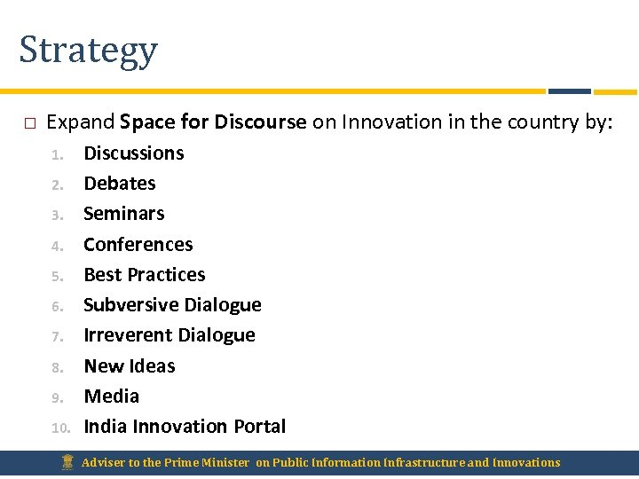 Strategy Expand Space for Discourse on Innovation in the country by: 1. 2. 3.
