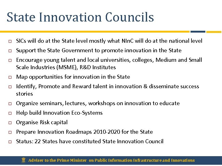 State Innovation Councils SICs will do at the State level mostly what NIn. C