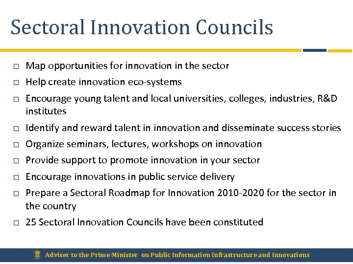 Sectoral Innovation Councils Map opportunities for innovation in the sector Help create innovation eco-systems