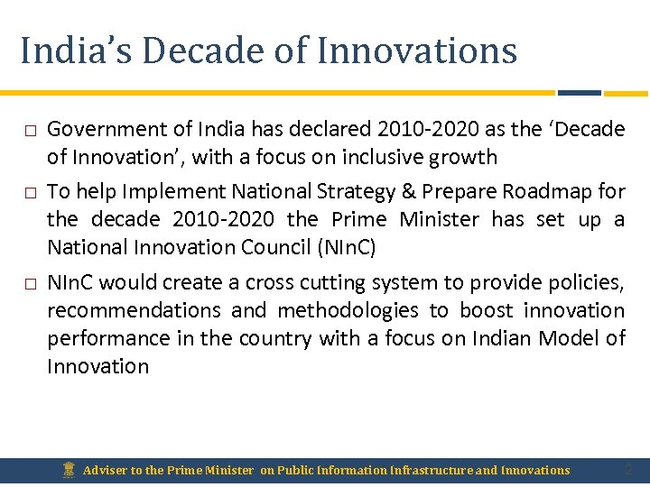 India's Decade of Innovations Government of India has declared 2010 -2020 as the 'Decade