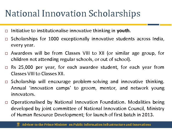 National Innovation Scholarships Initiative to institutionalise innovative thinking in youth. Scholarships for 1000 exceptionally