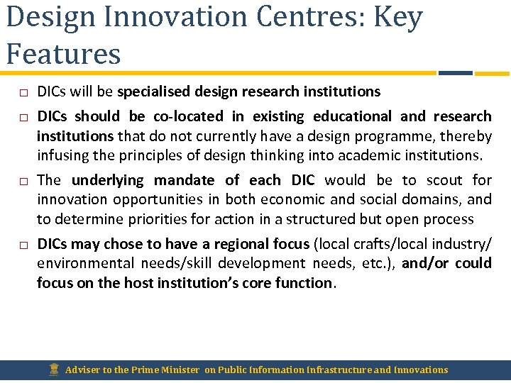 Design Innovation Centres: Key Features DICs will be specialised design research institutions DICs should