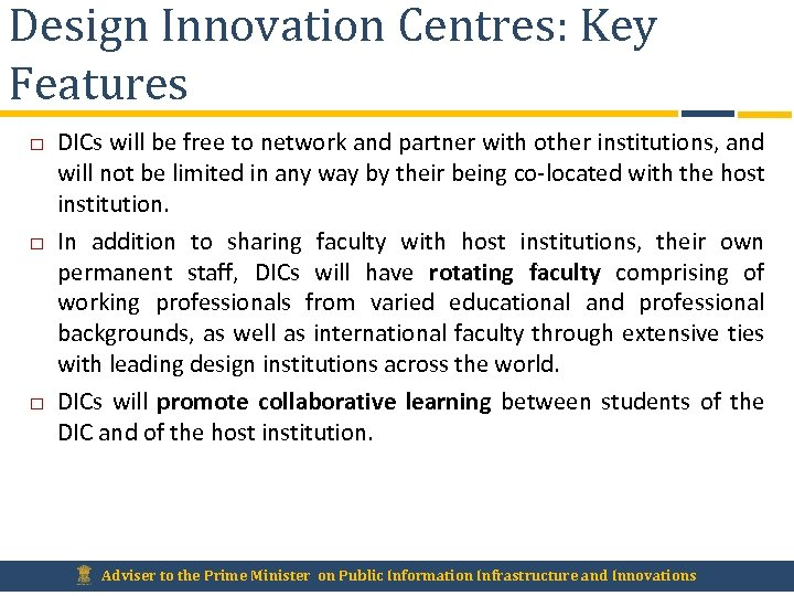 Design Innovation Centres: Key Features DICs will be free to network and partner with