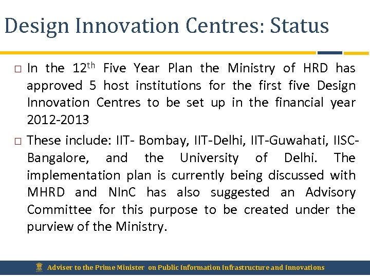 Design Innovation Centres: Status In the 12 th Five Year Plan the Ministry of