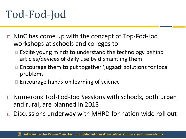 Tod-Fod-Jod NIn. C has come up with the concept of Top-Fod-Jod workshops at schools
