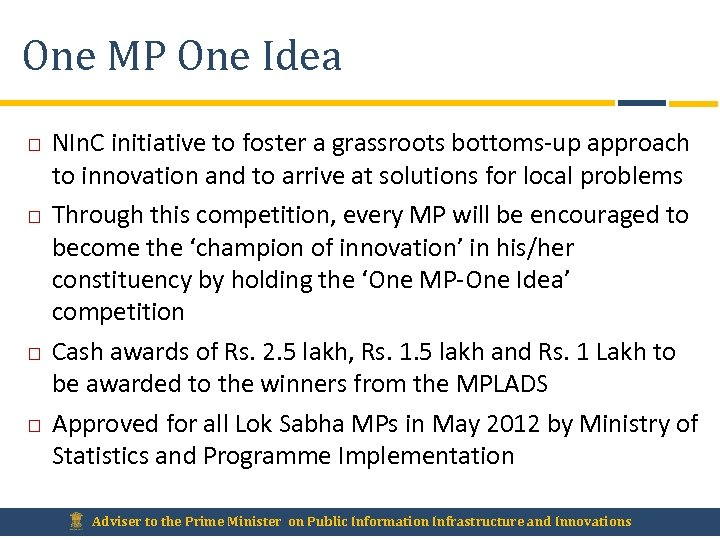 One MP One Idea NIn. C initiative to foster a grassroots bottoms-up approach to