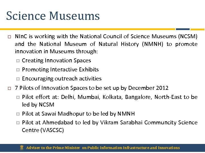 Science Museums NIn. C is working with the National Council of Science Museums (NCSM)