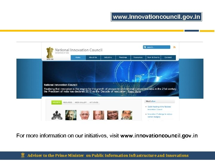 www. innovationcouncil. gov. in For more information on our initiatives, visit www. innovationcouncil. gov.