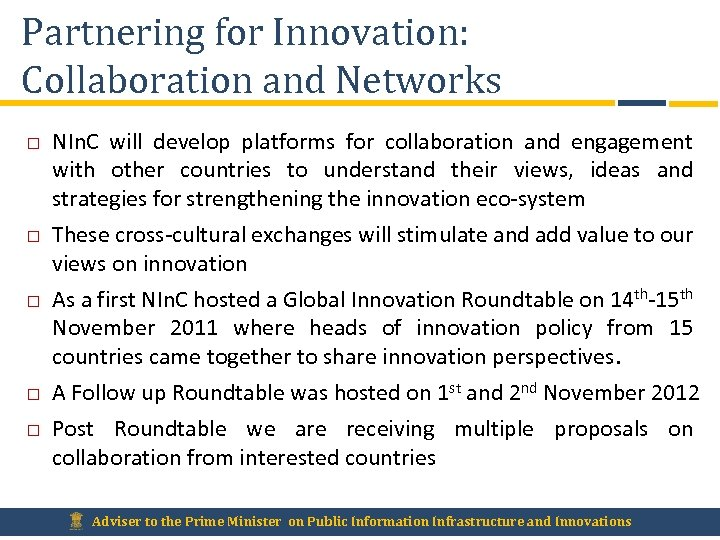 Partnering for Innovation: Collaboration and Networks NIn. C will develop platforms for collaboration and