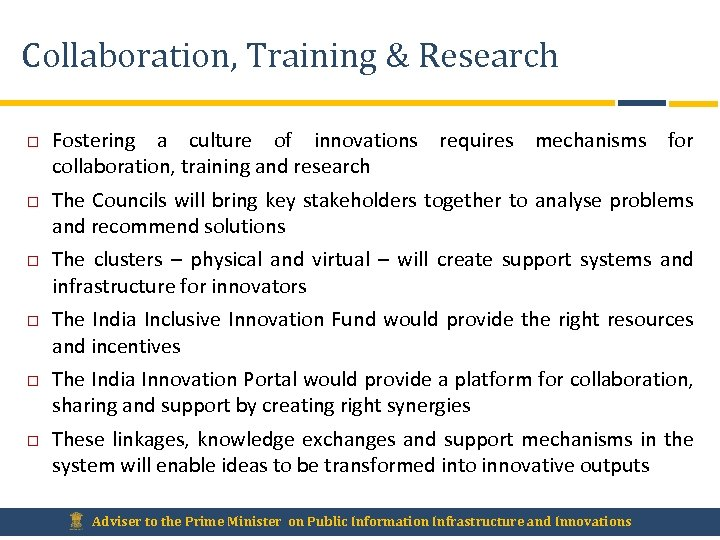 Collaboration, Training & Research Fostering a culture of innovations requires mechanisms for collaboration, training