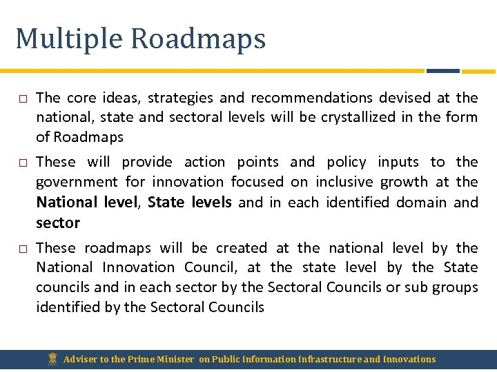 Multiple Roadmaps The core ideas, strategies and recommendations devised at the national, state and