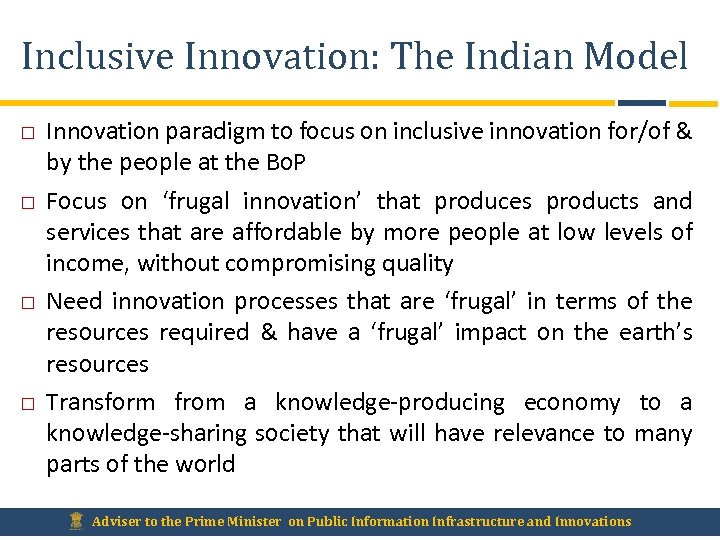 Inclusive Innovation: The Indian Model Innovation paradigm to focus on inclusive innovation for/of &