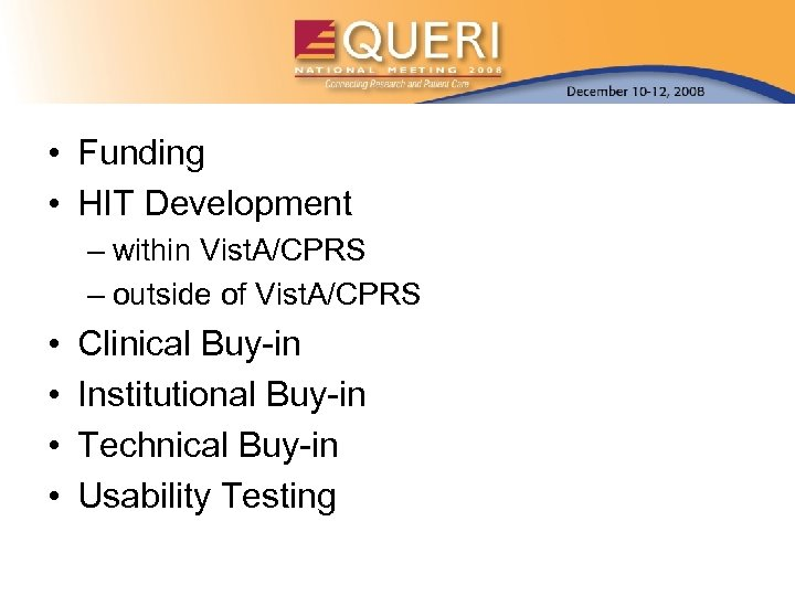 • Funding • HIT Development – within Vist. A/CPRS – outside of Vist.
