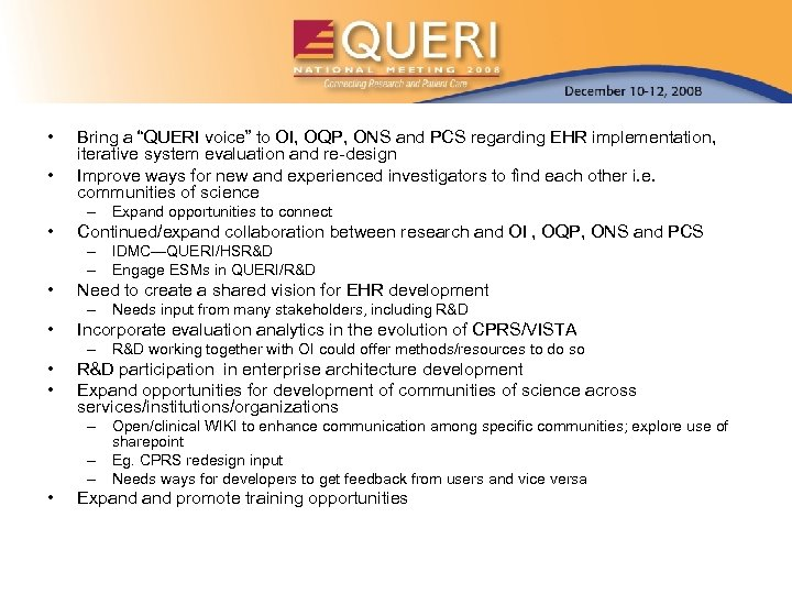 """• • Bring a """"QUERI voice"""" to OI, OQP, ONS and PCS regarding"""