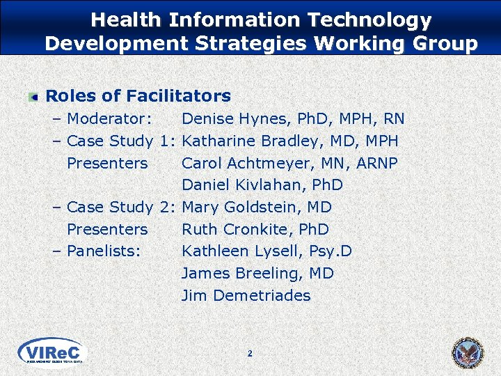 Health Information Technology Development Strategies Working Group Roles of Facilitators – Moderator: Denise Hynes,