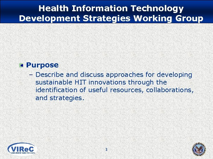 Health Information Technology Development Strategies Working Group Purpose – Describe and discuss approaches for