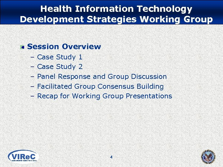Health Information Technology Development Strategies Working Group Session Overview – – – Case Study