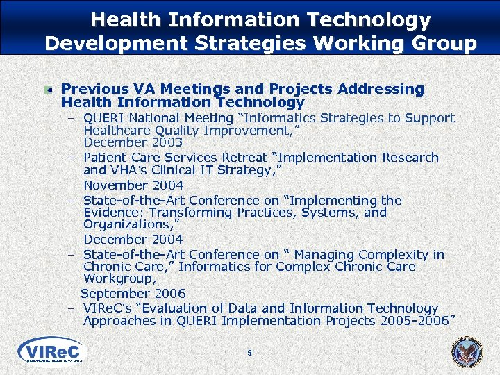 Health Information Technology Development Strategies Working Group Previous VA Meetings and Projects Addressing Health