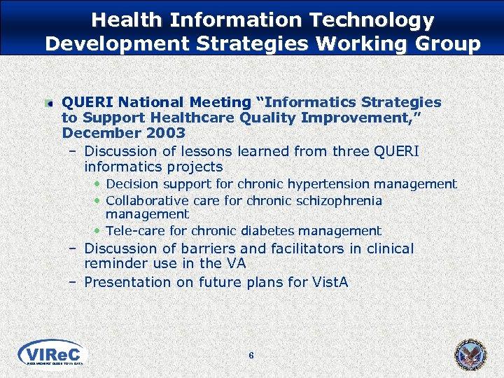 "Health Information Technology Development Strategies Working Group QUERI National Meeting ""Informatics Strategies to Support"