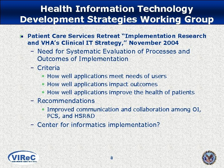 """Health Information Technology Development Strategies Working Group Patient Care Services Retreat """"Implementation Research and"""