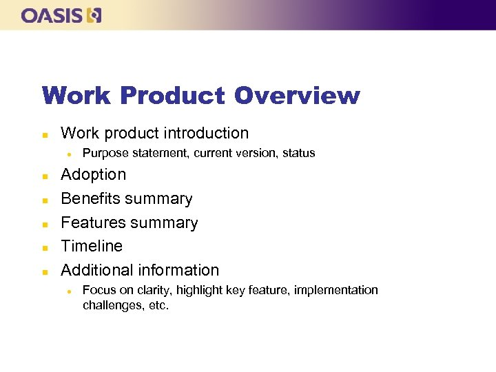Work Product Overview n Work product introduction l n n n Purpose statement, current