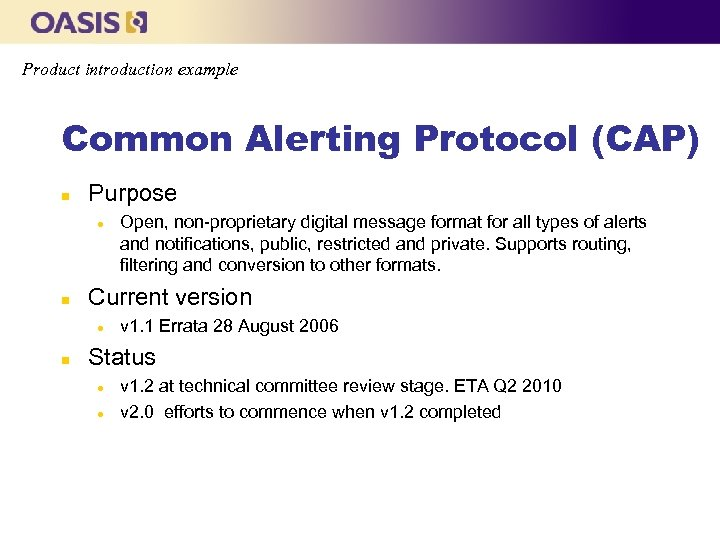 Product introduction example Common Alerting Protocol (CAP) n Purpose l n Current version l