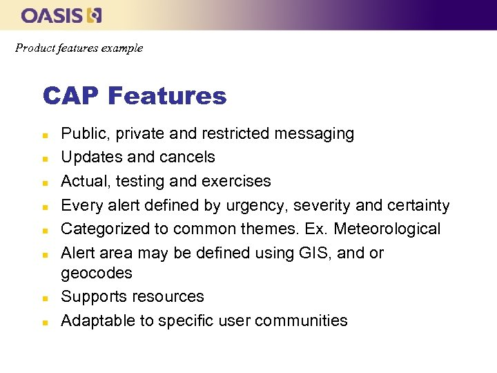 Product features example CAP Features n n n n Public, private and restricted messaging