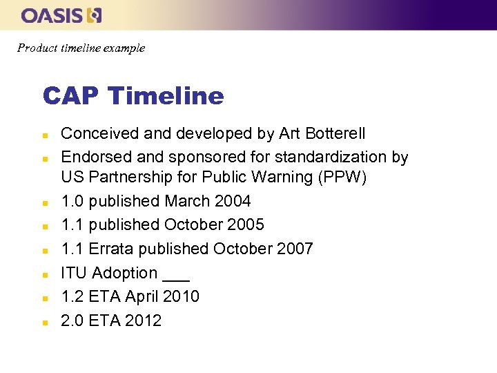 Product timeline example CAP Timeline n n n n Conceived and developed by Art